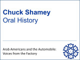 Chuck Shamey Oral History - Arab Americans and the Automobile