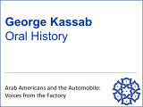 George Kassab Oral History  - Arab Americans and the Automobile